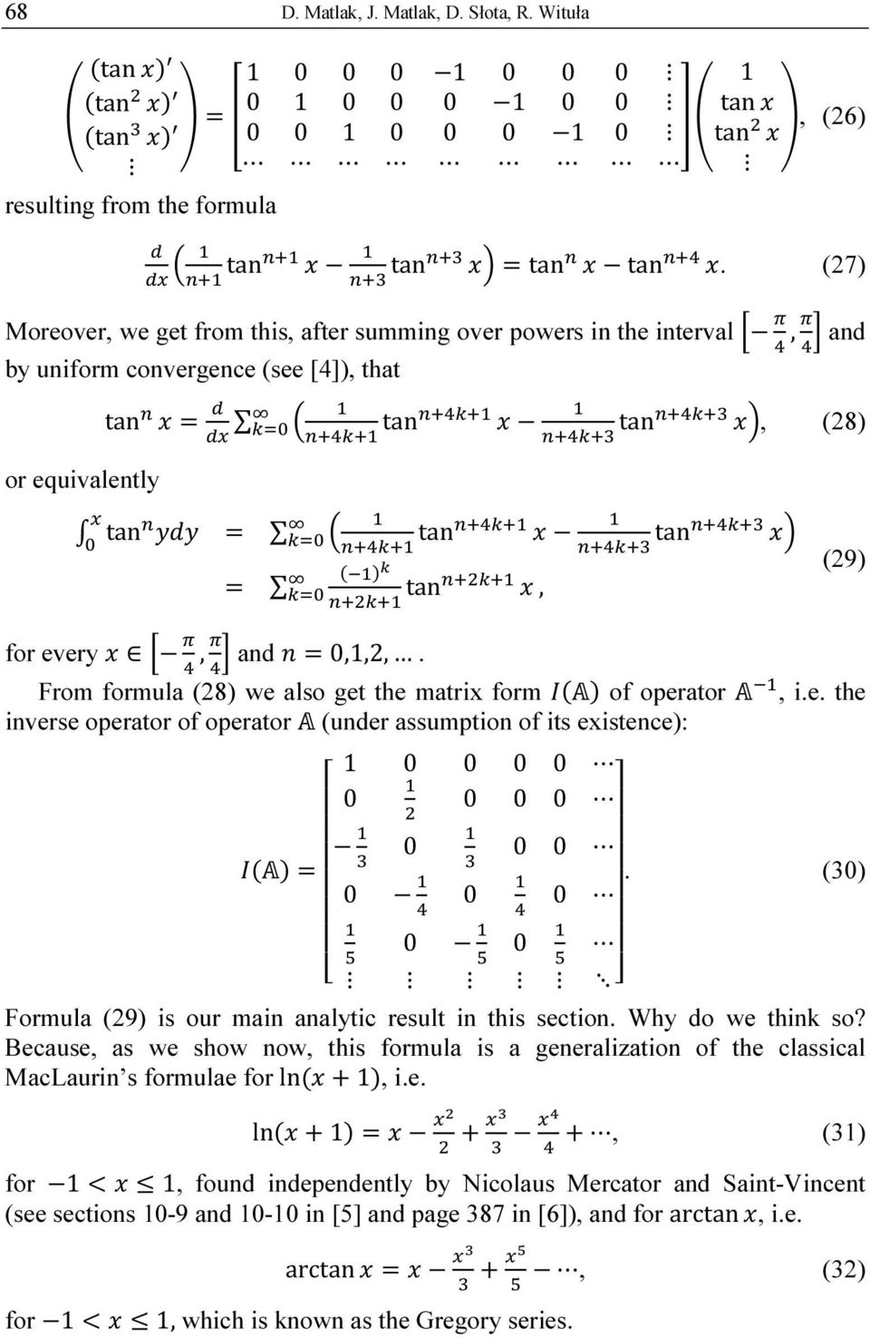 differentiation integration and matrices 4 vector/matrix derivatives and integrals the operations of differentiation and integration of vectors and matrices are logical extensions of the corresponding operations on scalars there are three objects involved in this operation: • the variable of the operation • the operand (the function being differentiated or integrated.