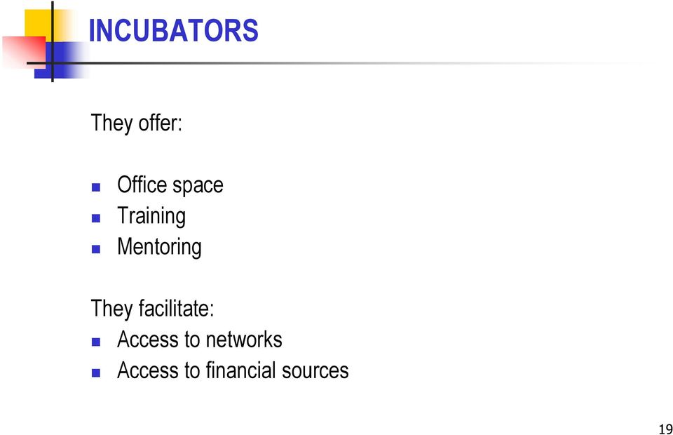 facilitate: Access to networks
