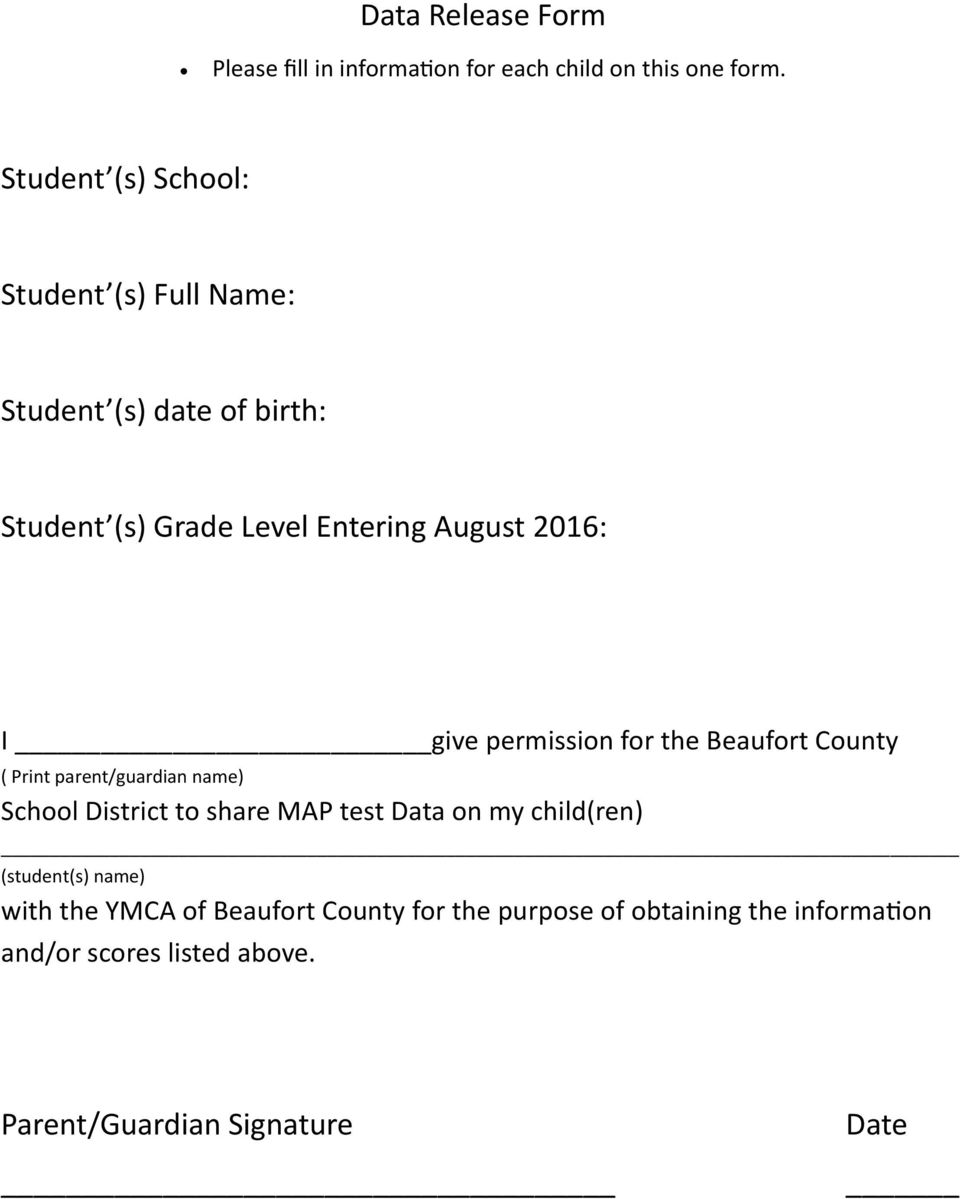 give permission for the Beaufort County ( Print parent/guardian name) School District to share MAP test Data on my
