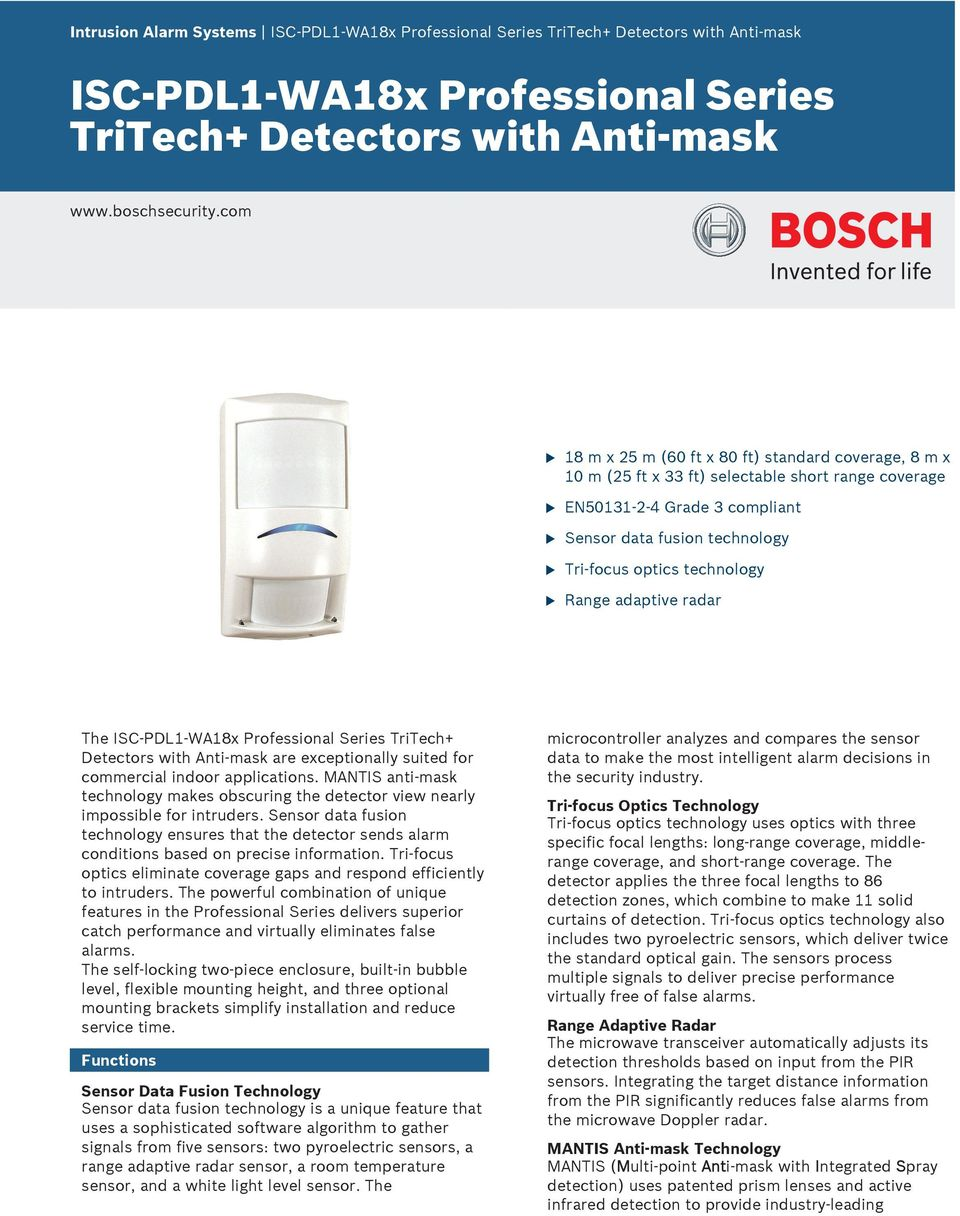 radar The ISC-PDL-WA8x Professional Series TriTech+ Detectors with Anti-mask are exceptionally sited for commercial indoor applications.
