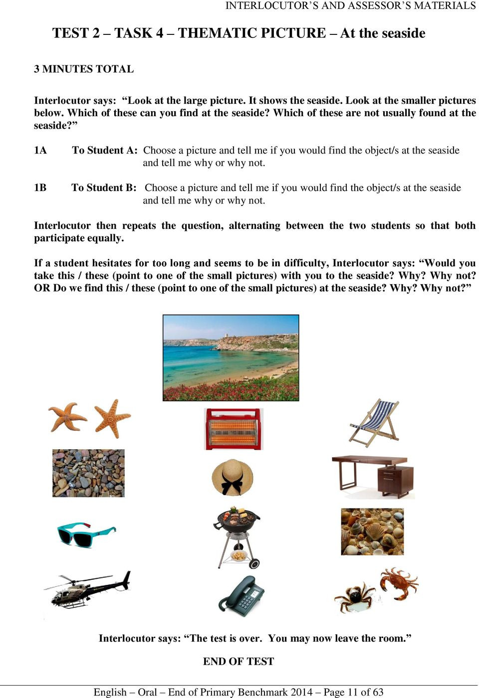 To Student B: Choose a picture and tell me if you would find the object/s at the seaside and tell me why or why not.