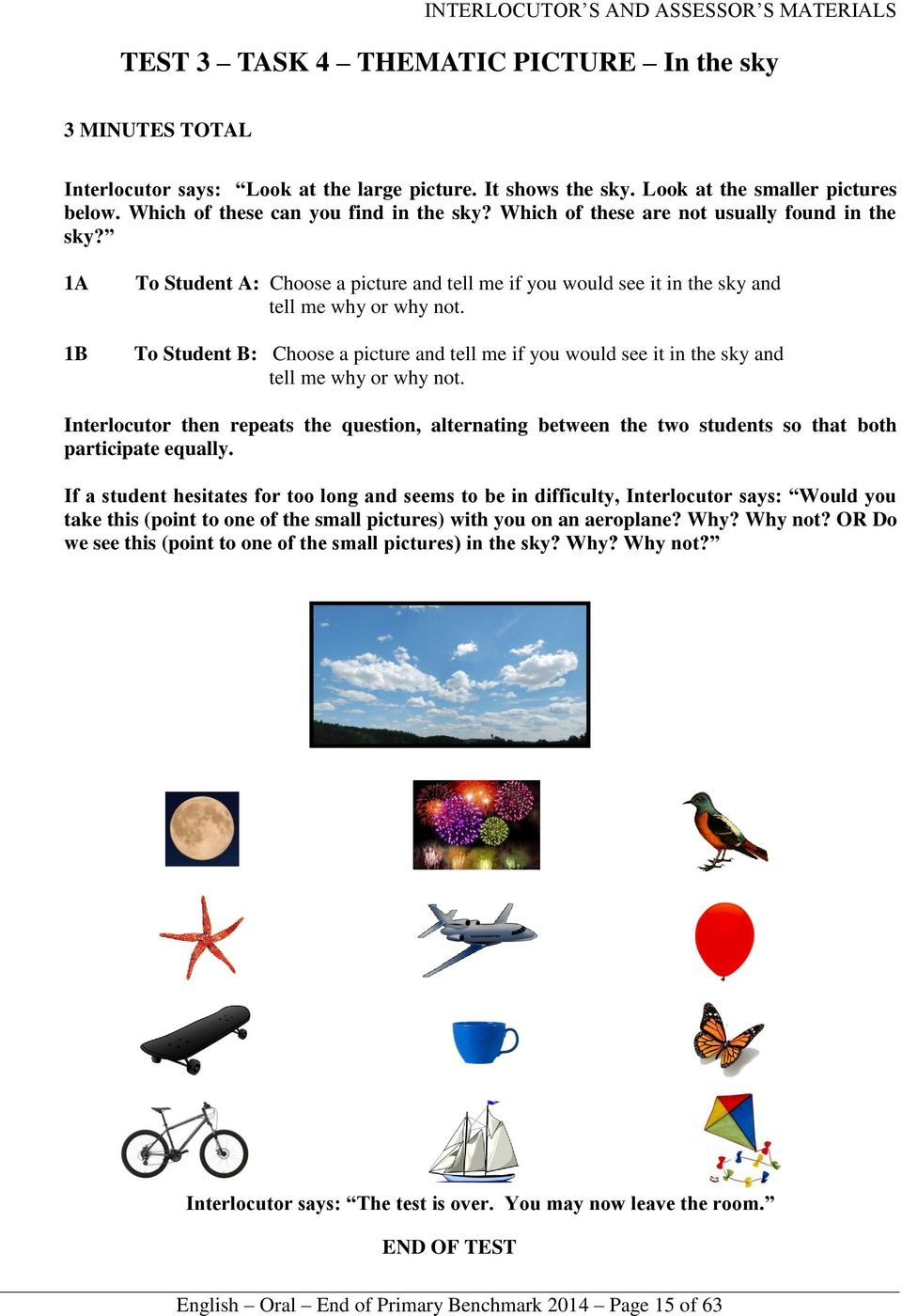 To Student B: Choose a picture and tell me if you would see it in the sky and tell me why or why not.