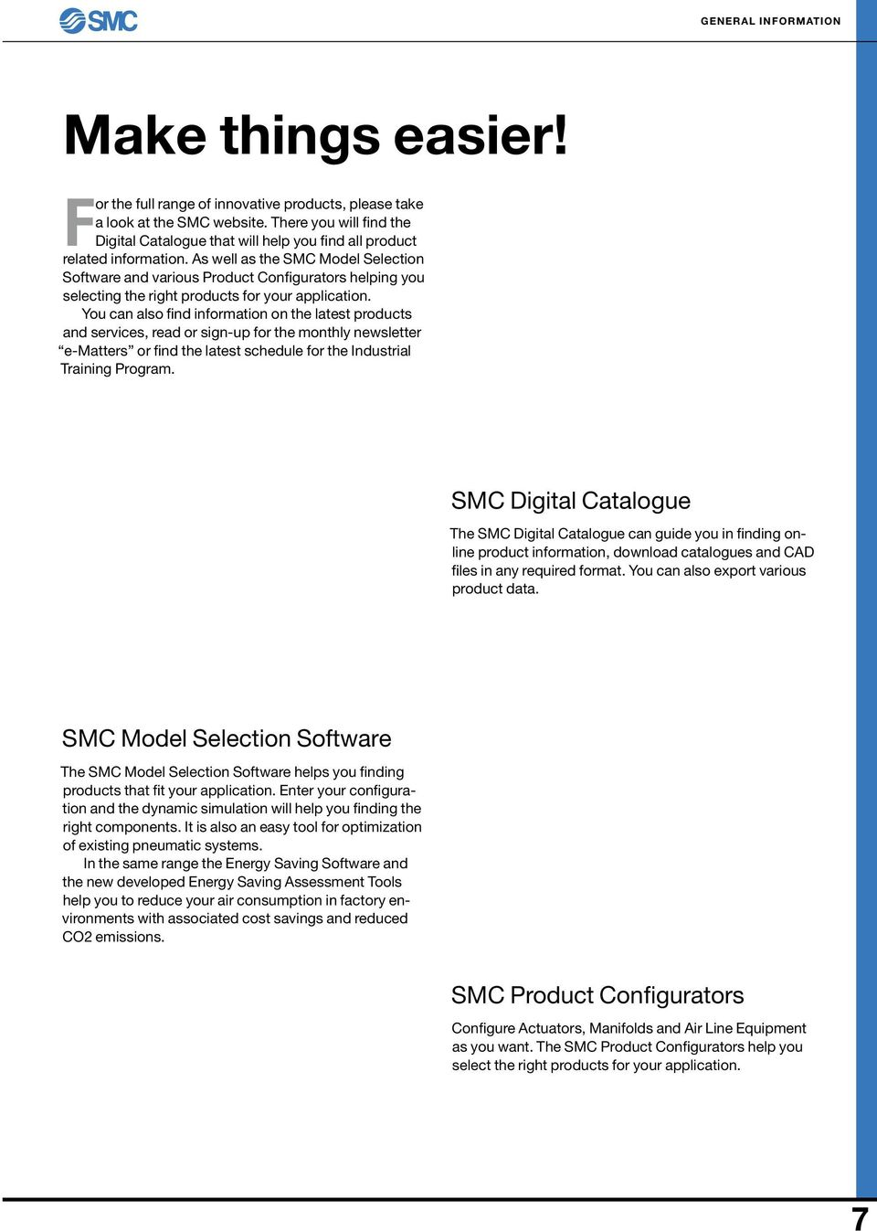 As well as the SMC Model Selection Software and various Product Configurators helping you selecting the right products for your application.
