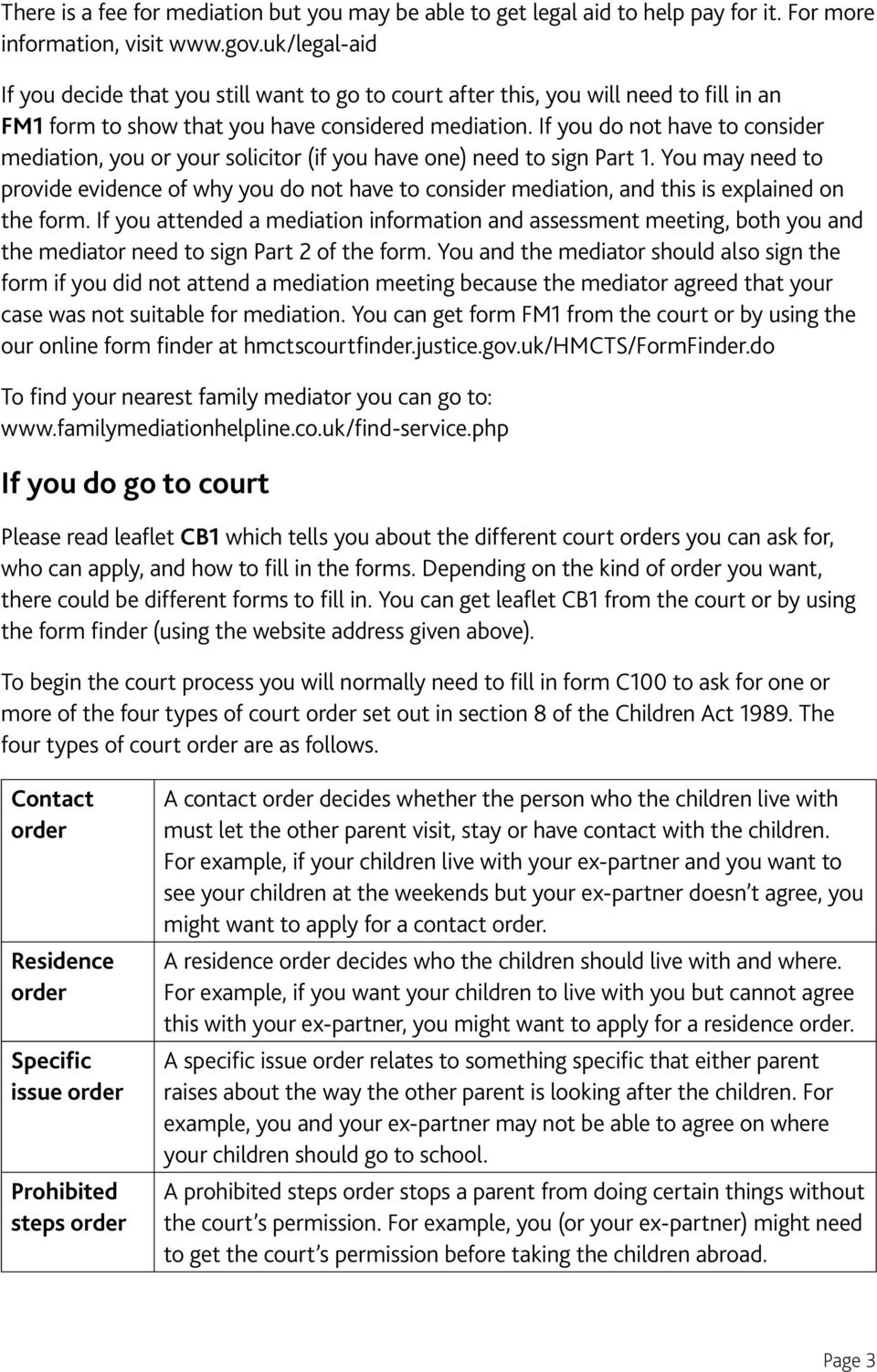 If you do not have to consider mediation, you or your solicitor (if you have one) need to sign Part 1.