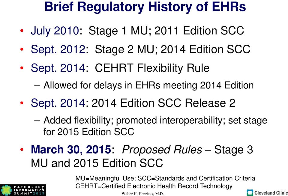 2014: 2014 Edition SCC Release 2 Added flexibility; promoted interoperability; set stage for 2015 Edition SCC March 30, 2015: