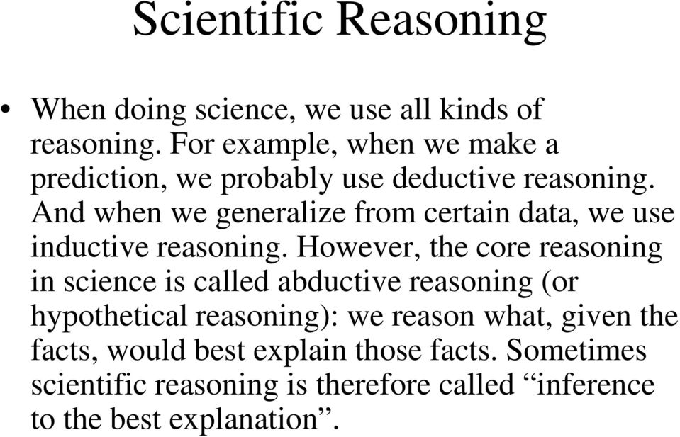 And when we generalize from certain data, we use inductive reasoning.