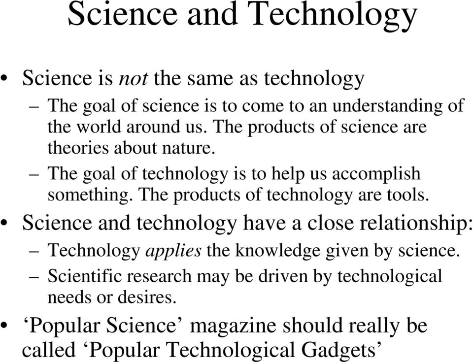 The products of technology are tools.