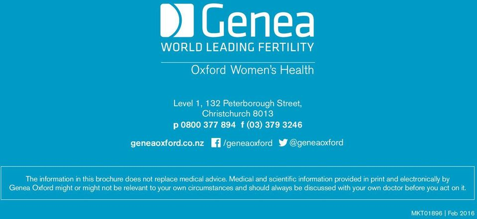 Medical and scientific information provided in print and electronically by Genea Oxford might or might not