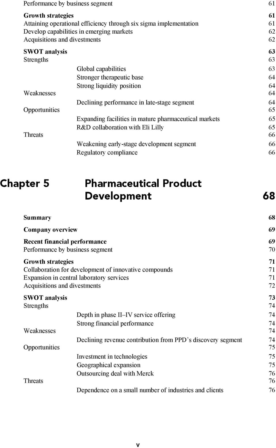 pharmaceutical markets 65 R&D collaboration with Eli Lilly 65 66 Weakening early-stage development segment 66 Regulatory compliance 66 Chapter 5 Pharmaceutical Product Development 68 Summary 68