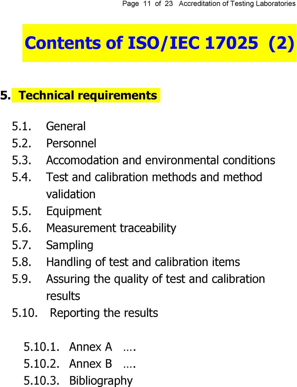 6. Measurement traceability 5.7. Sampling 5.8. Handling of test and calibration items 5.9.