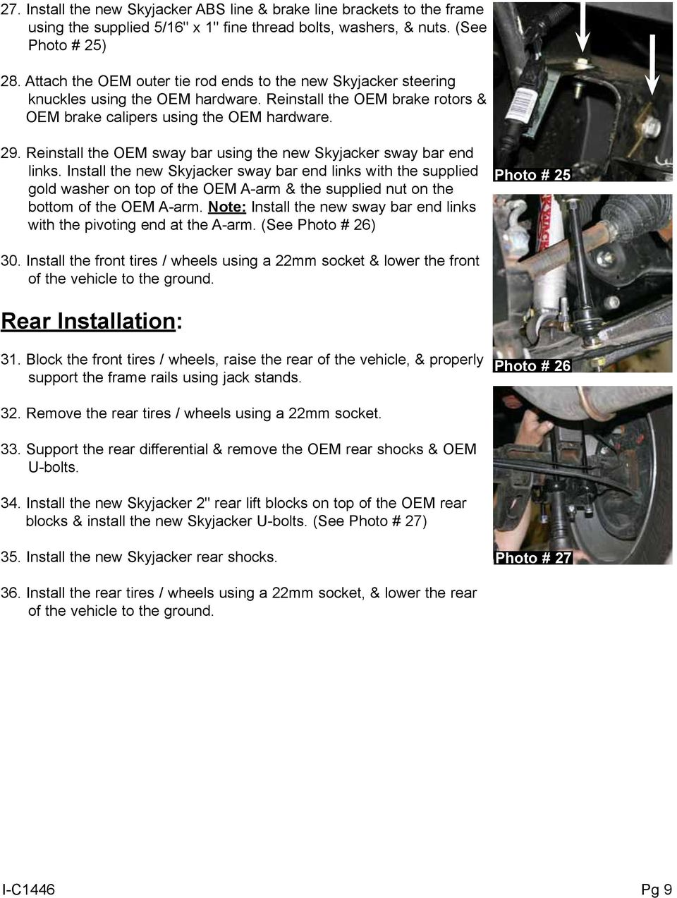 Reinstall the OEM sway bar using the new Skyjacker sway bar end links.