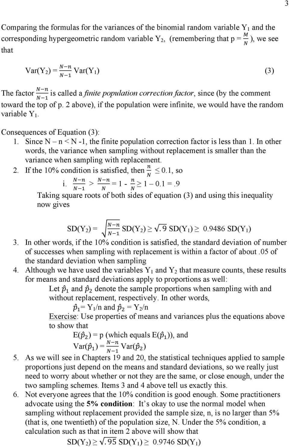 Consequences of Equation (3): 1. Since N n < N -1, the finite population correction factor is less than 1.