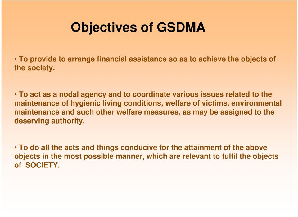 victims, environmental maintenance and such other welfare measures, as may be assigned to the deserving authority.