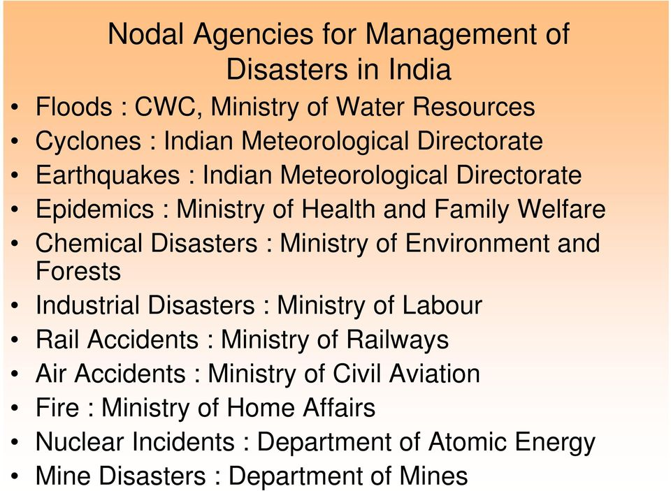 Ministry of Environment and Forests Industrial Disasters : Ministry of Labour Rail Accidents : Ministry of Railways Air Accidents :