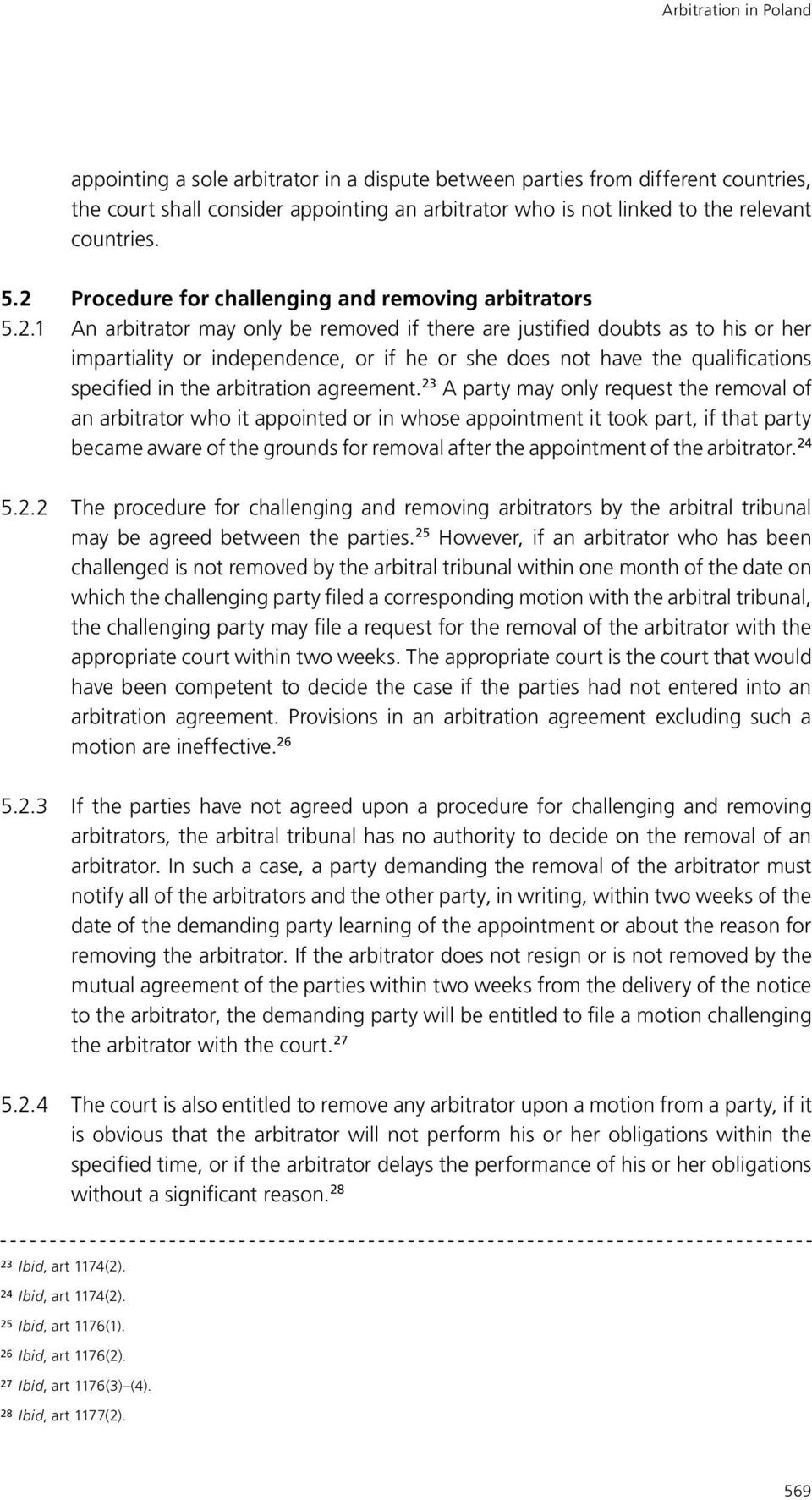 have the qualifications specified in the arbitration agreement.