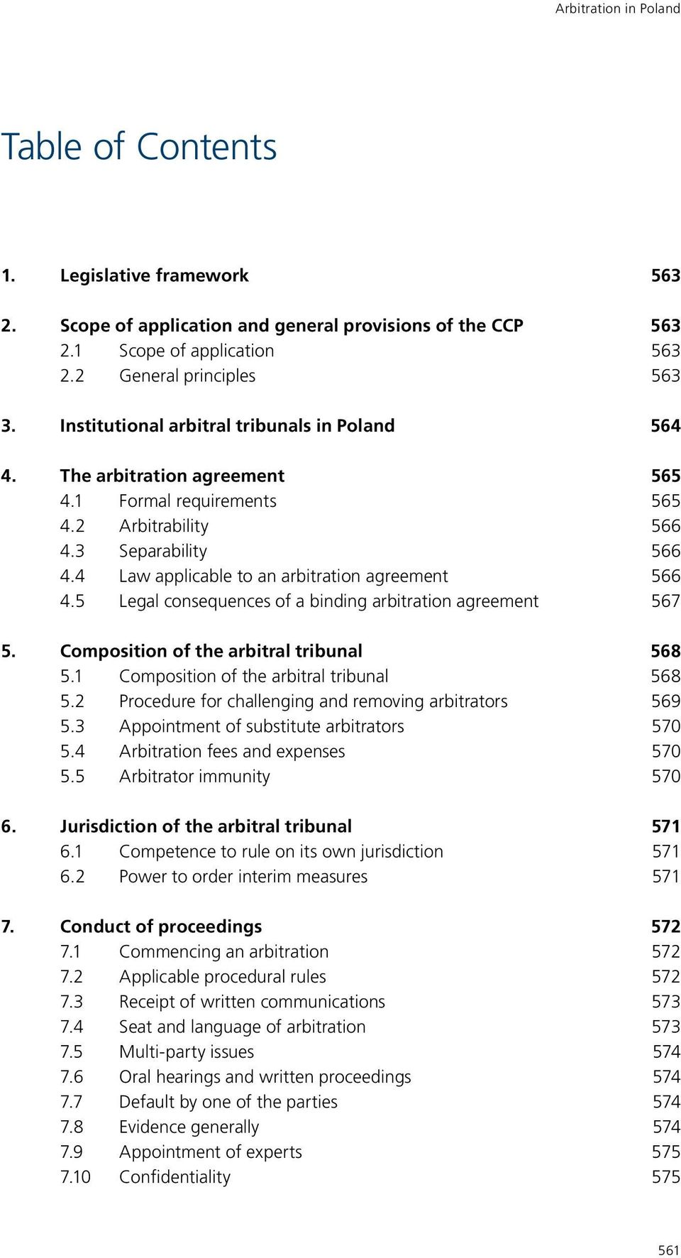 4 Law applicable to an arbitration agreement 566 4.5 Legal consequences of a binding arbitration agreement 567 5. Composition of the arbitral tribunal 568 5.