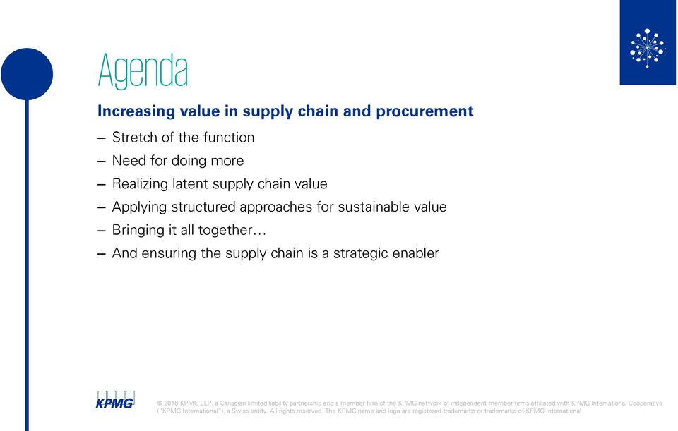 ensuring the supply chain is a strategic enabler 2016 KPMG LLP, a Canadian limited liability partnership and a