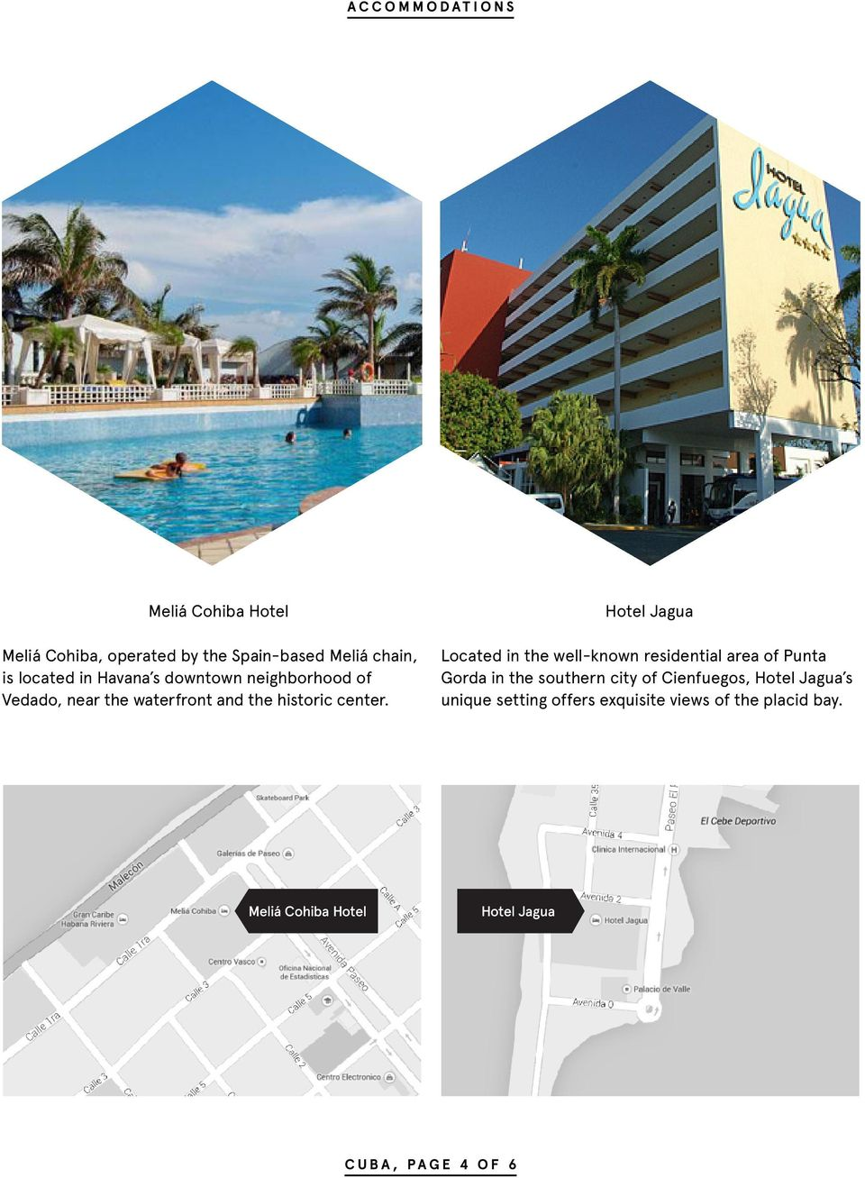 Hotel Jagua Located in the well-known residential area of Punta Gorda in the southern city of