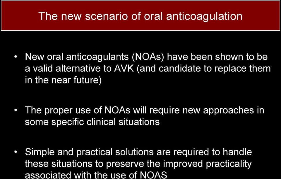 will require new approaches in some specific clinical situations Simple and practical solutions are