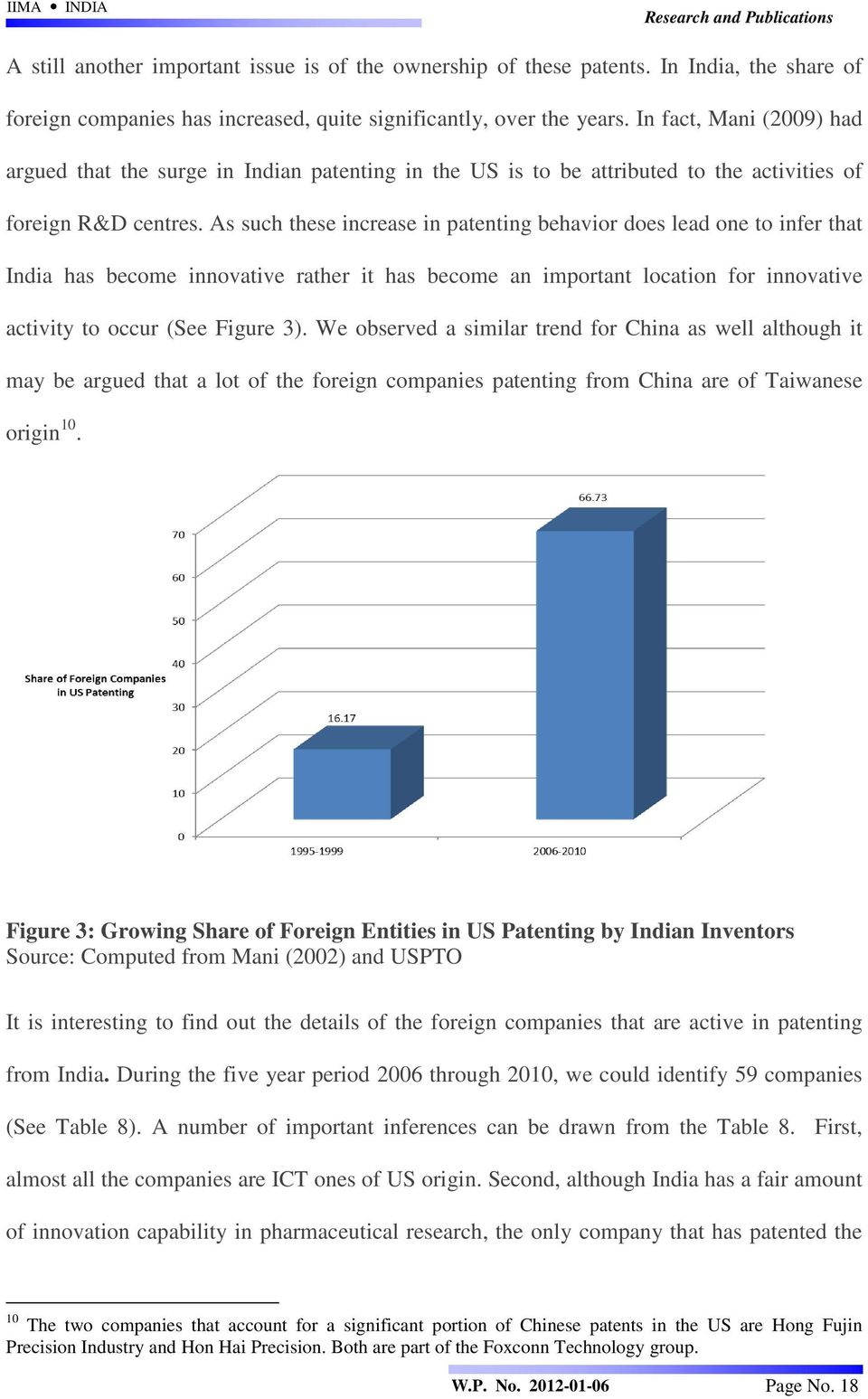As such these increase in patenting behavior does lead one to infer that India has become innovative rather it has become an important location for innovative activity to occur (See Figure 3).