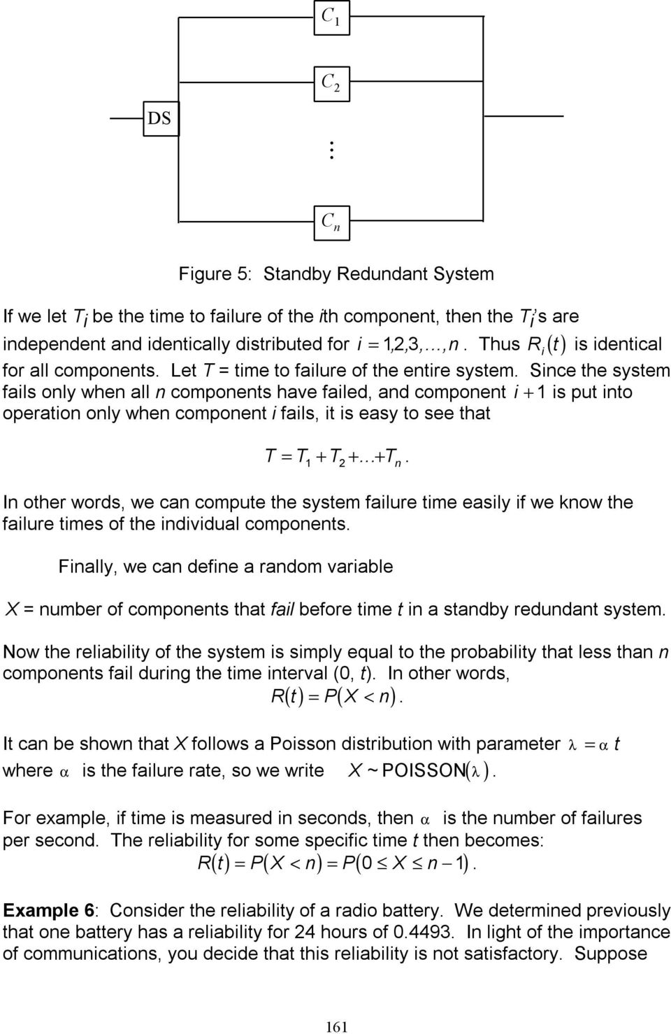 all components. Let T = time to failure of the entire system.