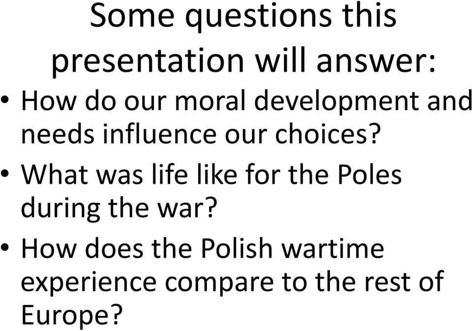 What was life like for the Poles during the war?