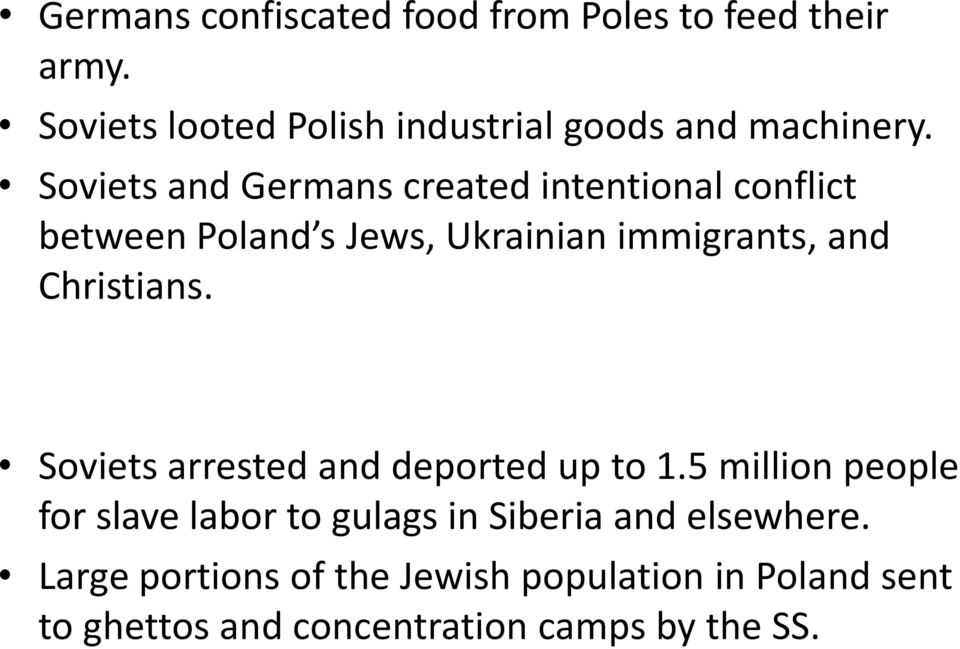 Soviets and Germans created intentional conflict between Poland s Jews, Ukrainian immigrants, and