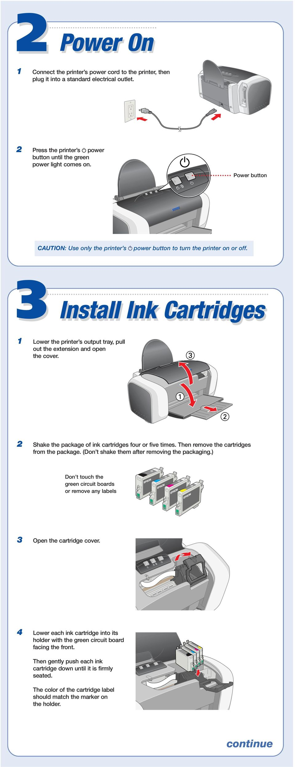 2 Shake the package of ink cartridges four or five times. Then remove the cartridges from the package. (Don t shake them after removing the packaging.