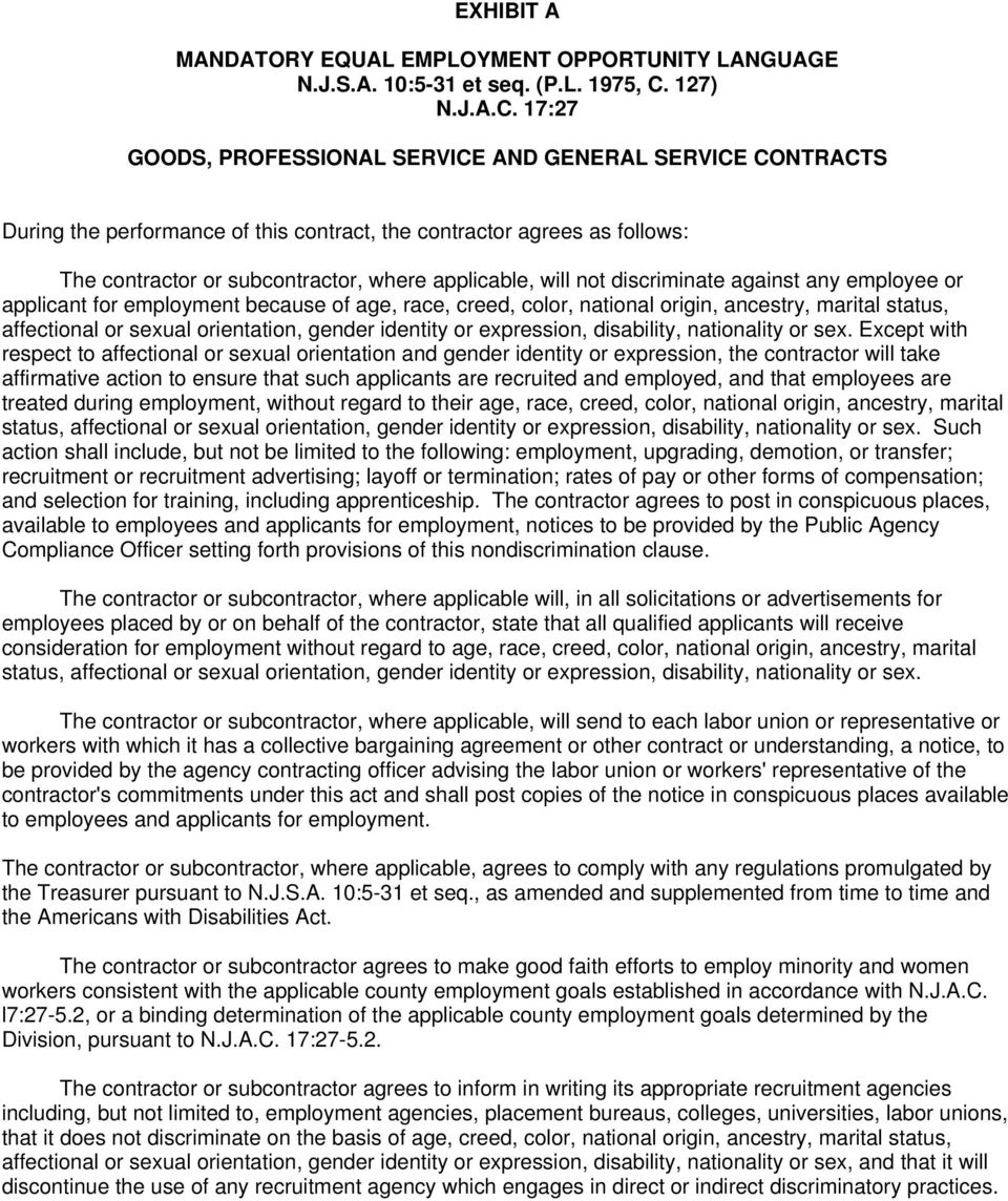 17:27 GOODS, PROFESSIONAL SERVICE AND GENERAL SERVICE CONTRACTS During the performance of this contract, the contractor agrees as follows: The contractor or subcontractor, where applicable, will not
