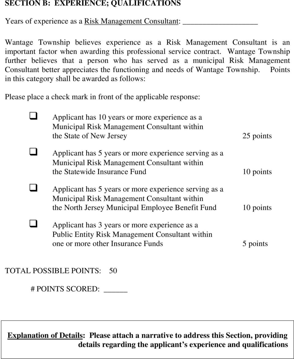 Wantage Township further believes that a person who has served as a municipal Risk Management Consultant better appreciates the functioning and needs of Wantage Township.