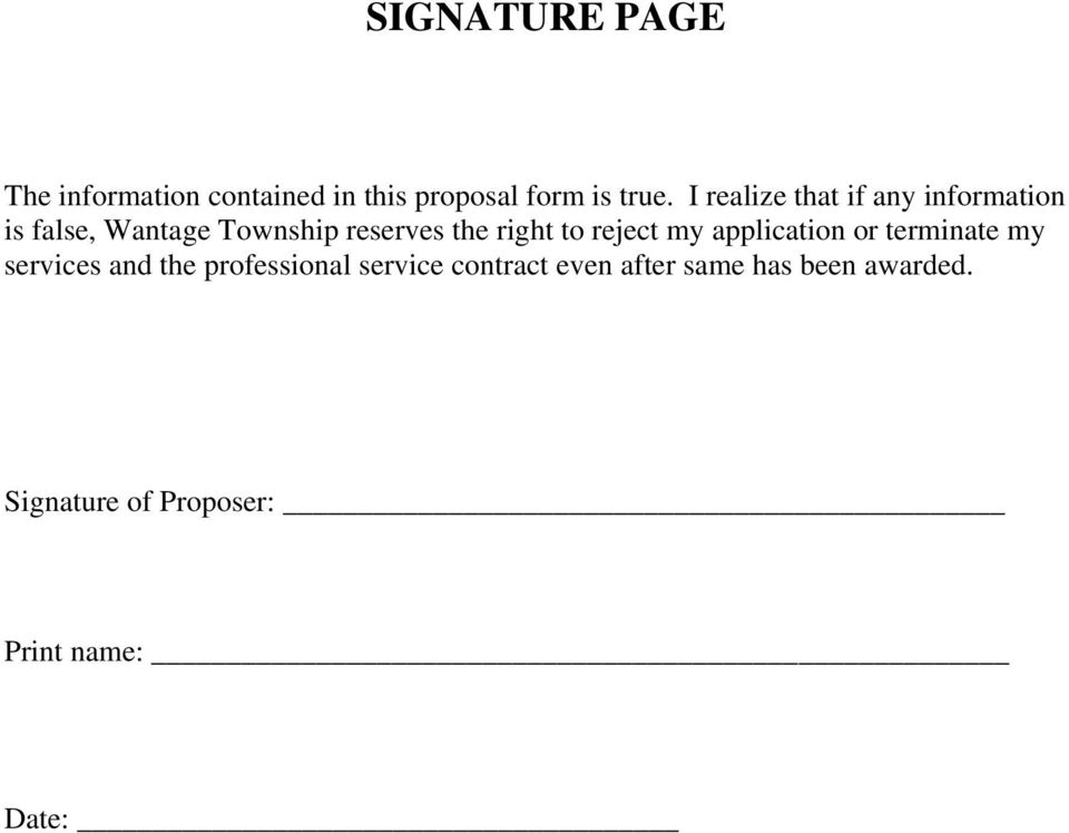 right to reject my application or terminate my services and the professional