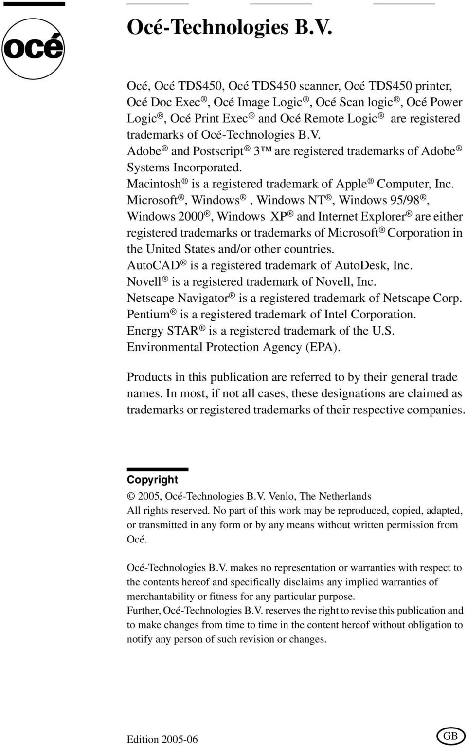 Postscript 3 are registered trademarks of Adobe Systems Incorporated. Macintosh is a registered trademark of Apple Computer, Inc.