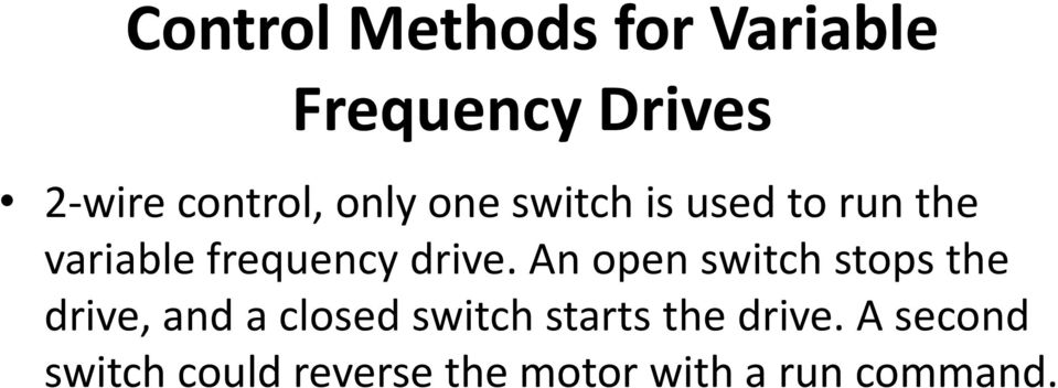 An open switch stops the drive, and a closed switch starts the