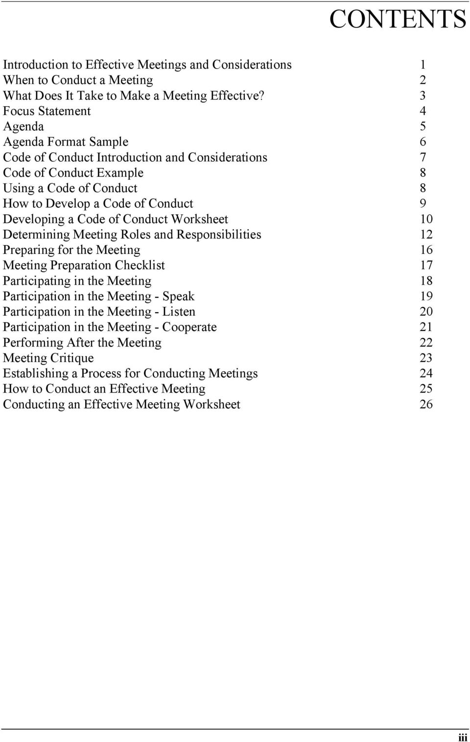 a Code of Conduct Worksheet 10 Determining Meeting Roles and Responsibilities 12 Preparing for the Meeting 16 Meeting Preparation Checklist 17 Participating in the Meeting 18 Participation in the