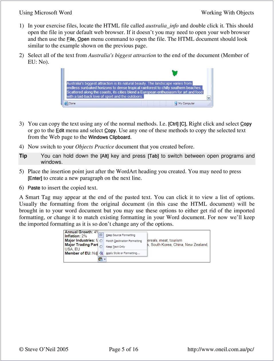 2) Select all of the text from Australia's biggest attraction to the end of the document (Member of EU: No). 3) You can copy the text using any of the normal methods. I.e. [Ctrl] [C], Right click and select Copy or go to the Edit menu and select Copy.