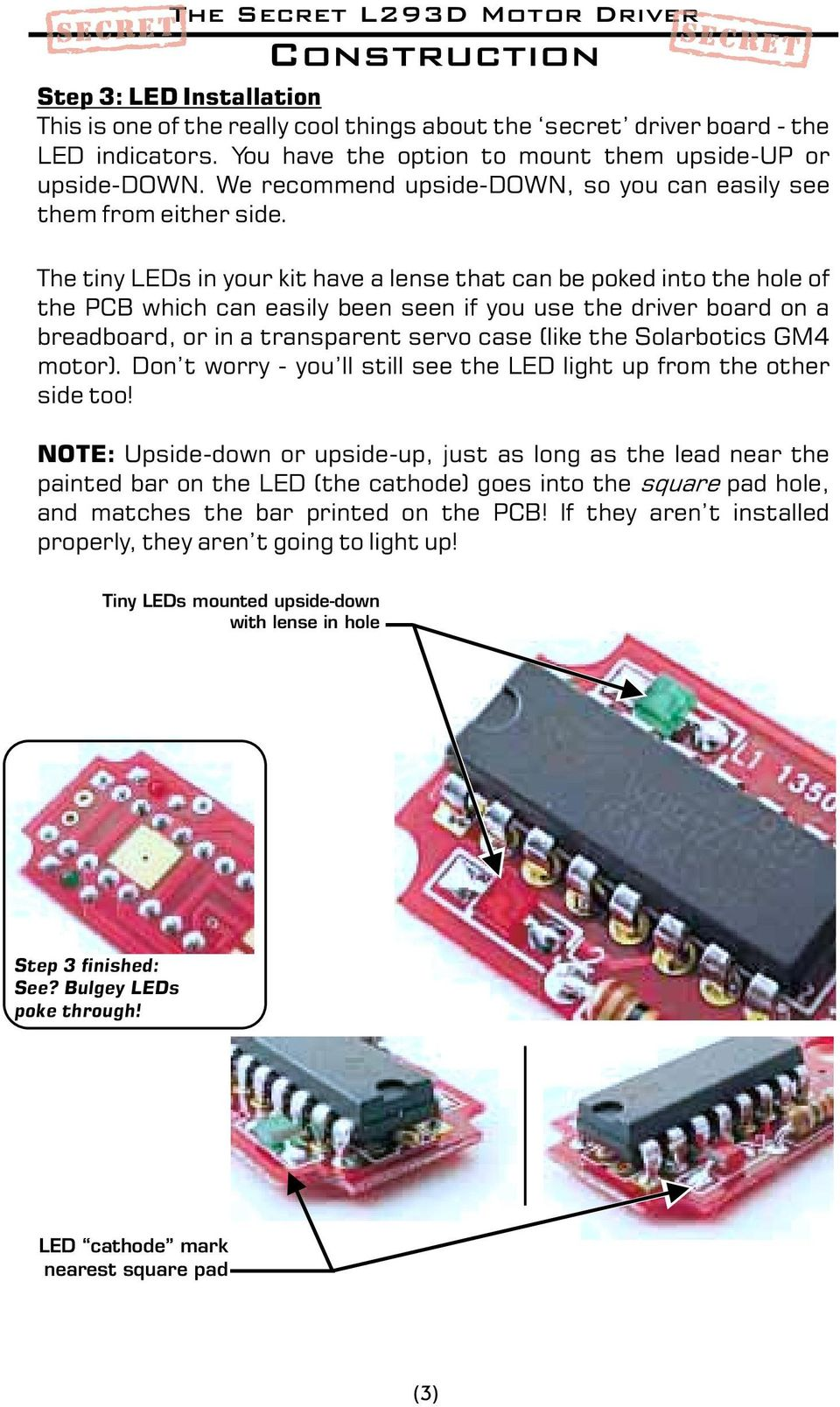 L293d Motor Driver It Fits Right Inside Most Standard Servo Bodies Ic Circuit Free Circuits The Tiny Leds In Your Kit Have A Lense That Can Be Poked Into Hole