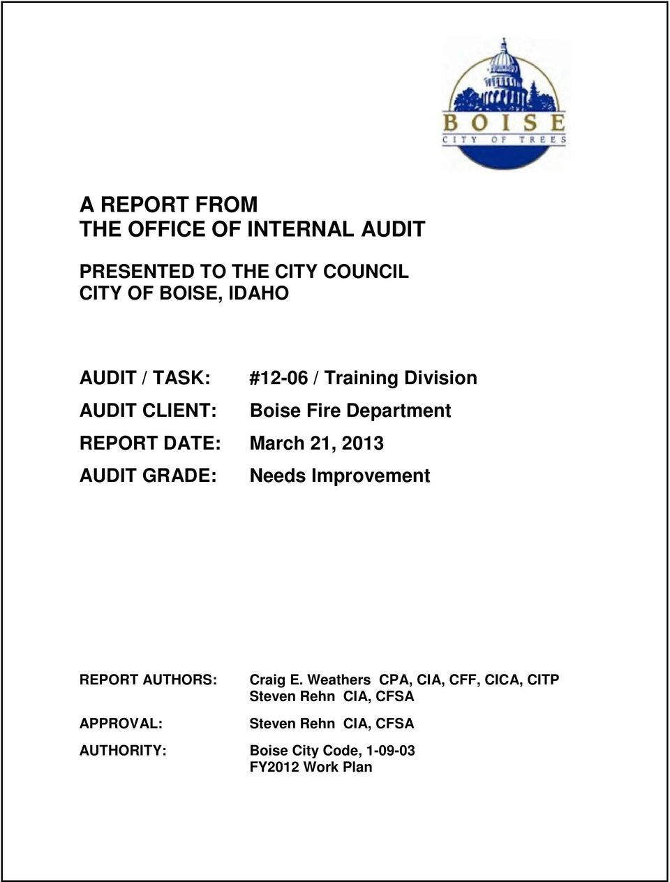 21, 2013 AUDIT GRADE: Needs Improvement REPORT AUTHORS: APPROVAL: Craig E.