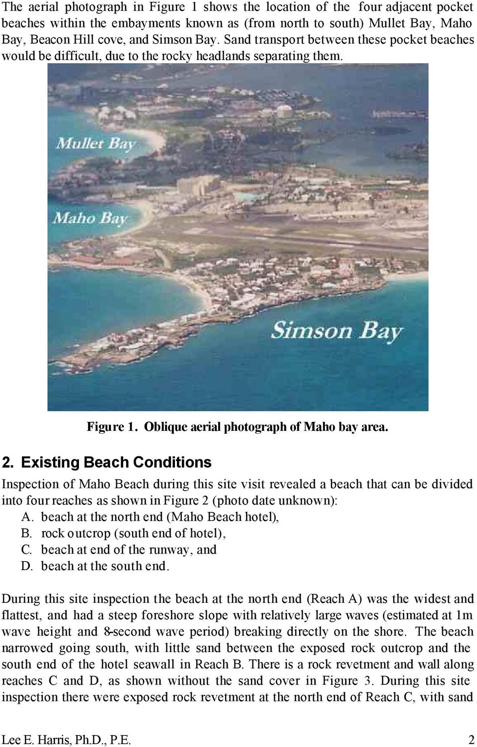 Existing Beach Conditions Inspection of Maho Beach during this site visit revealed a beach that can be divided into four reaches as shown in Figure 2 (photo date unknown): A.