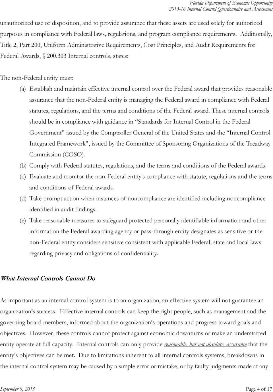 303 Internal controls, states: The non-federal entity must: (a) Establish and maintain effective internal control over the Federal award that provides reasonable assurance that the non-federal entity