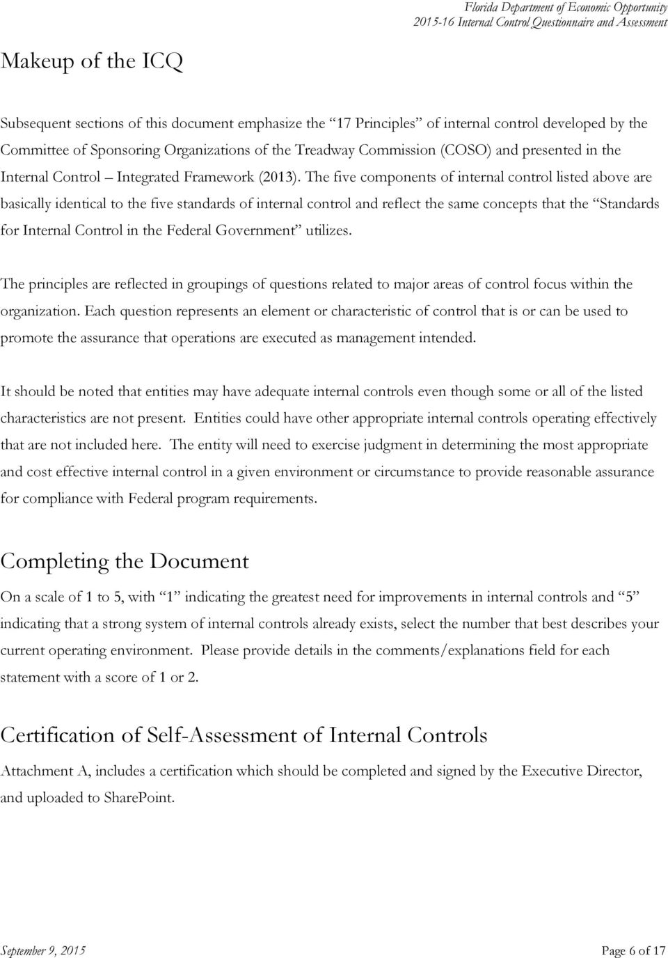 The five components of internal control listed above are basically identical to the five standards of internal control and reflect the same concepts that the Standards for Internal Control in the