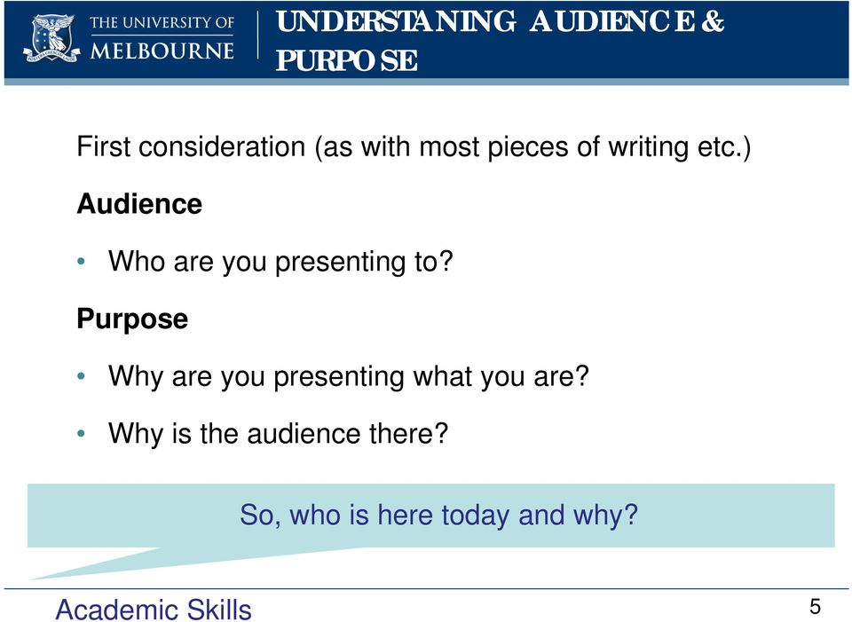) Audience Who are you presenting to?