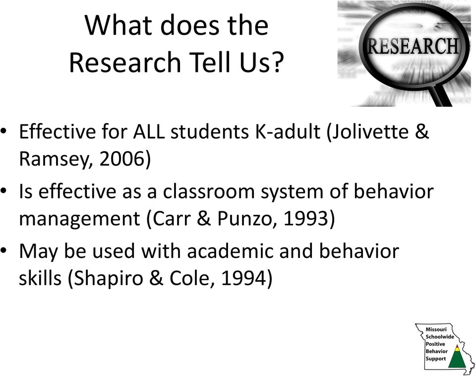 2006) Is effective as a classroom system of behavior