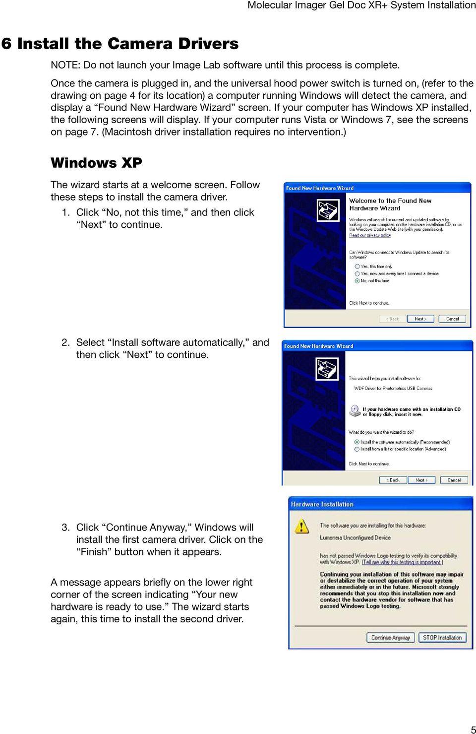 Found New Hardware Wizard screen. If your computer has Windows XP installed, the following screens will display. If your computer runs Vista or Windows 7, see the screens on page 7.
