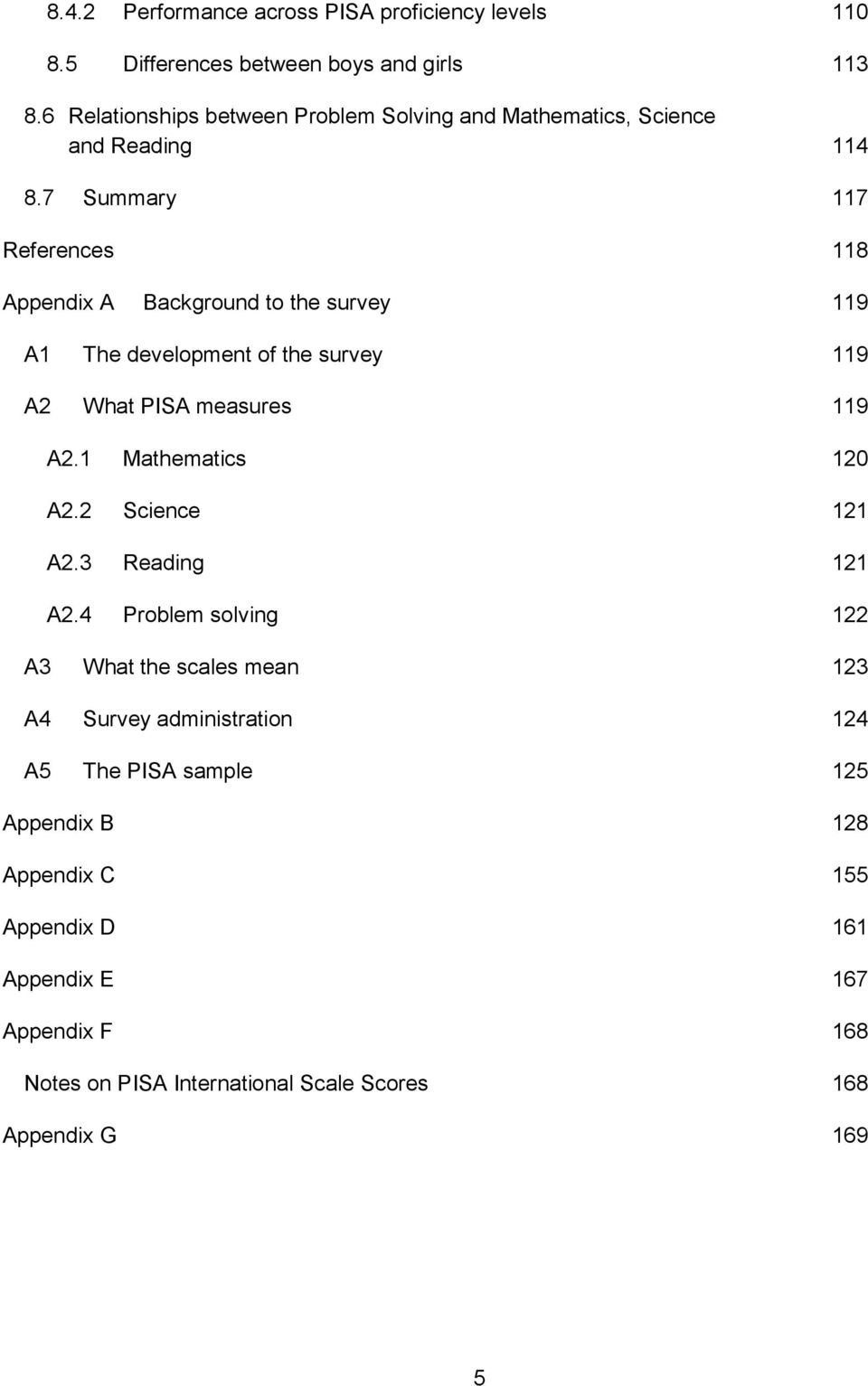 7 Summary 117 References 118 Appendix A Background to the survey 119 A1 The development of the survey 119 A2 What PISA measures 119 A2.