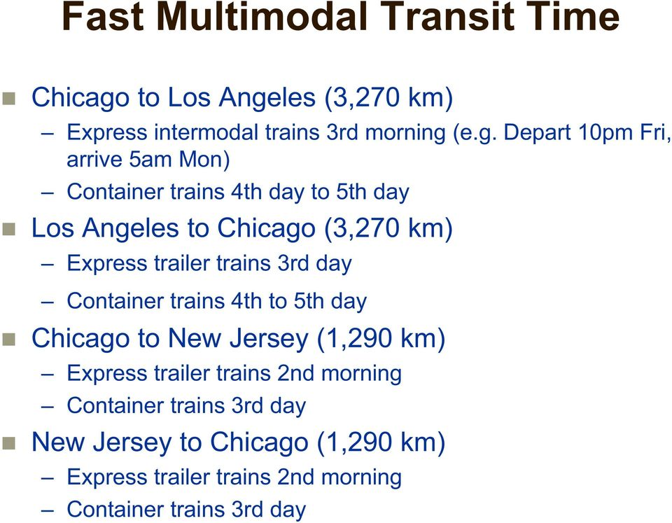 les (3,270 km) Express intermodal trains 3rd morning