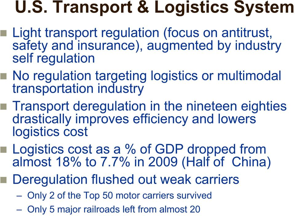drastically improves efficiency and lowers logistics cost Logistics cost as a % of GDP dropped from almost 18% to 7.