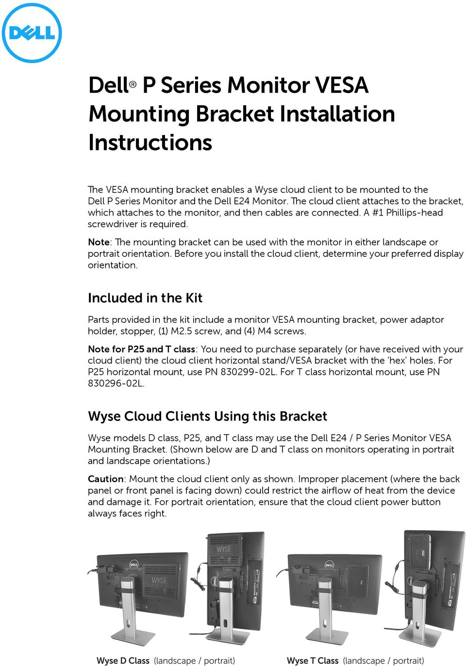 Note: The mounting bracket can be used with the monitor in either landscape or portrait orientation. Before you install the cloud client, determine your preferred display orientation.