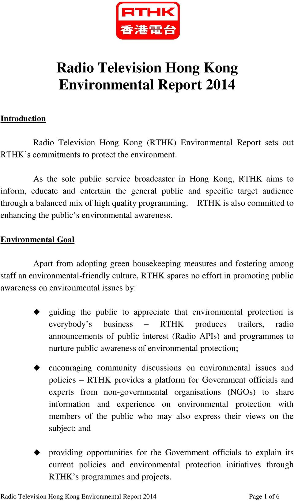 RTHK is also committed to enhancing the public s environmental awareness.
