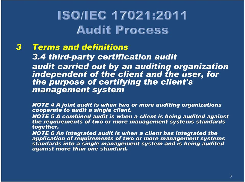 management system NOTE 4 A joint audit is when two or more auditing organizations cooperate to audit a single client.