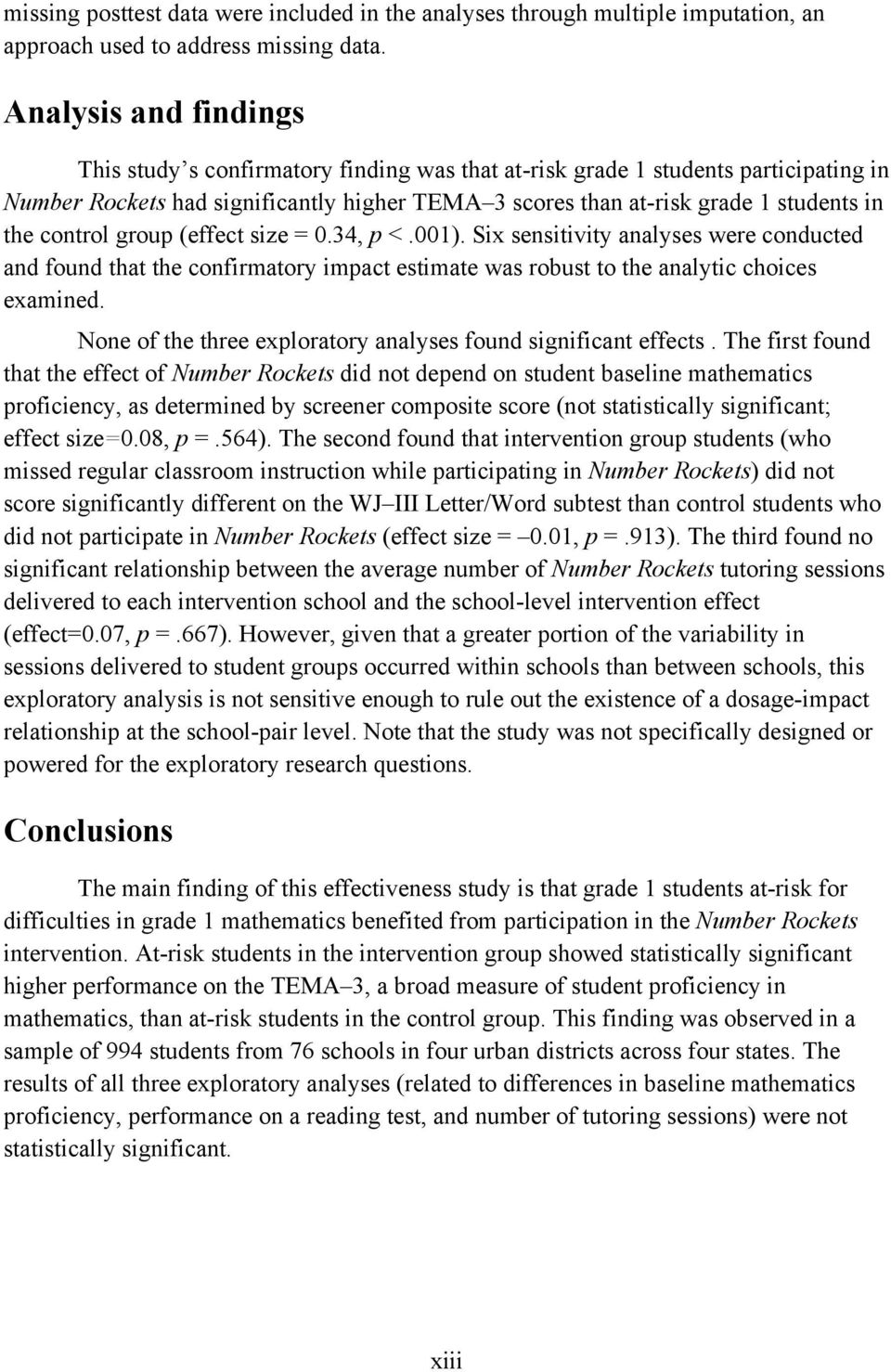control group (effect size = 0.34, p <.001). Six sensitivity analyses were conducted and found that the confirmatory impact estimate was robust to the analytic choices examined.